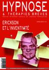 Hypnose et Thérapies Brèves Hors Série n°6 Erickson et l'Inventivité